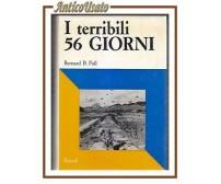 I TERRIBILI 56 GIORNI di Bernard B. Fall 1969 Rizzoli libro guerra Indocina