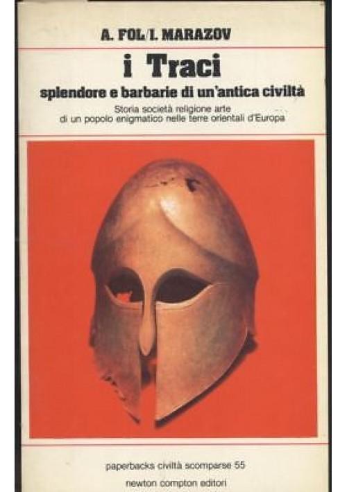 I TRACI SPLENDORI E BARBARIE DI UN'ANTICA CIVILTÀ  Fol e Marazov 1981 Newton
