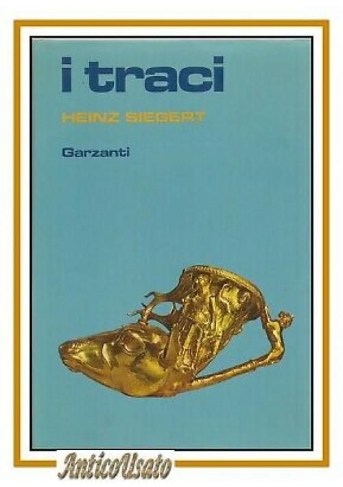 I TRACI di Heinz Siegert 1983 Garzanti editore prima edizione libro storia