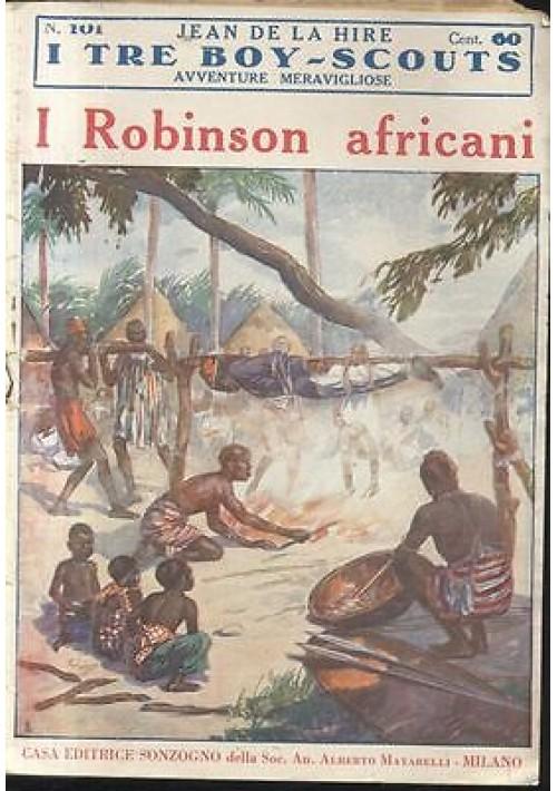 I TRE BOY SCOUTS - I ROBINSON AFRICANI Jean De la Hire 1930 Sonzogno fasc. 101