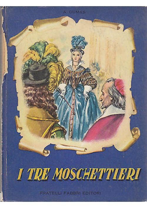 I TRE MOSCHETTIERI di Alessandro Dumas ILLUSTRATO DA MARAJA Fabbri editore 1955