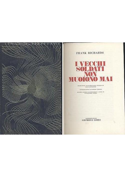I VECCHI SOLDATI NON MUOIONO MAI di Frank Richards - Orpheus libri  1969