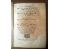 I VERI PORTENTI DEL DIVINO AMORE Gironda 1730 Adelfia Marchese Canneto Villani