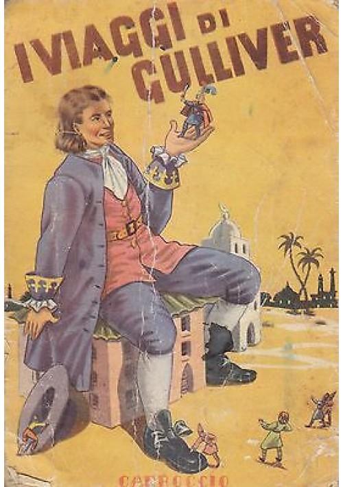 I VIAGGI DI GULLIVER di Jonathan Swift - Carroccio Editore presum. anni '60 ILLUSTRATO