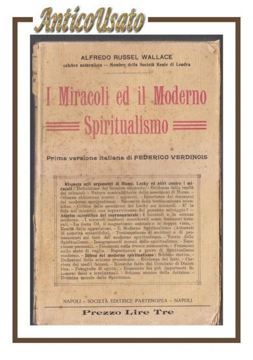I miracoli ed il moderno spiritualismo di Alfred Wallace 1913 libro esoterismo