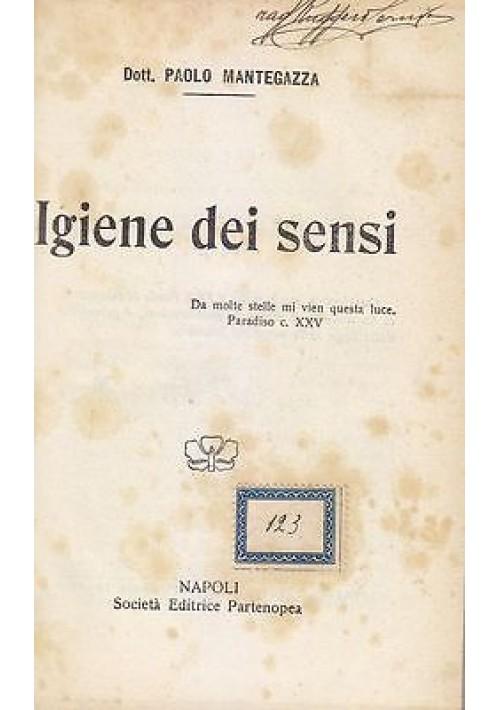 IGIENE DEI SENSI di Paolo Mantegazza 1910 Societa' Editrice Partenopea