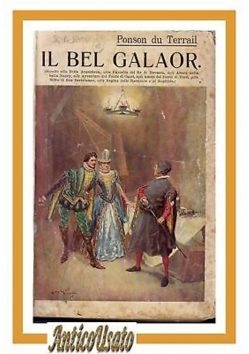 IL BEL GALAOR  LA SECONDA GIOVENTU' DI RE ENRICO Ponson du Terrail 3 libri 1911