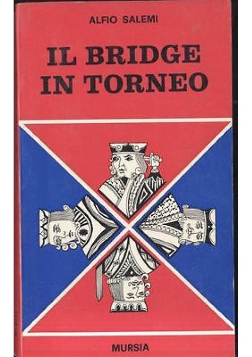 IL BRIDGE IN TORNEO di Alfio Salemi -  Mursia I edizione 1969