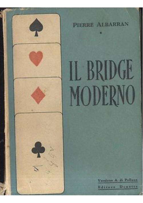 IL BRIDGE MODERNO di Pierre Albarran-  Editore Druetto 1948?