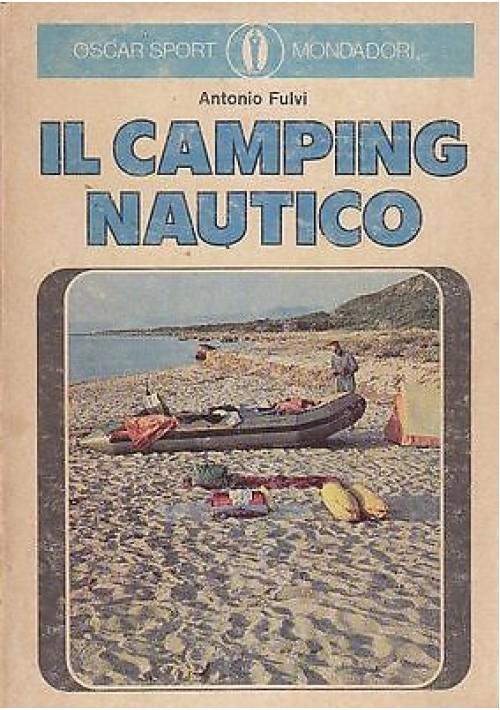 IL CAMPING NAUTICO di Antonio Fulvi  - 1973  Mondadori editore