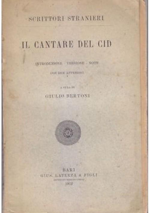 IL CANTARE DEL CID a cura di Giulio Bertoni 1912 Laterza scrittori stranieri