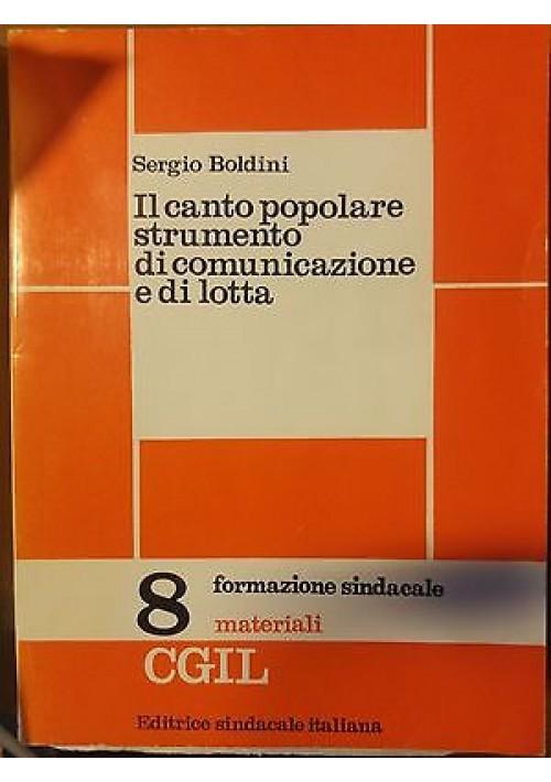 IL CANTO POPOLARE STRUMENTO DI COMUNICAZIONE E DI LOTTA CGIL S.Boldini 1975 Esi