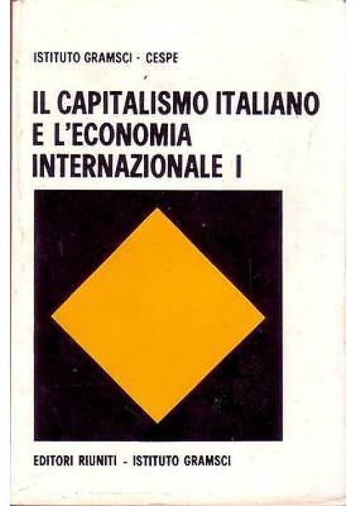 IL CAPITALISMO ITALIANO E L'ECONOMIA INTERNAZIONALE 2 volumi -  Istituto Gramsci