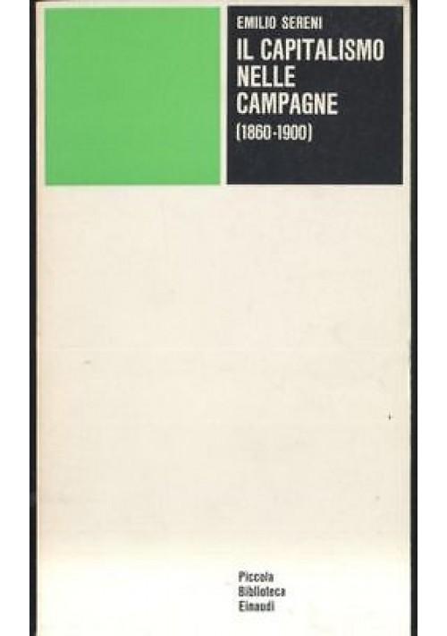IL CAPITALISMO NELLE CAMPAGNE 1860 1900 Emilio Sereni 1975 Einaudi piccola bibl