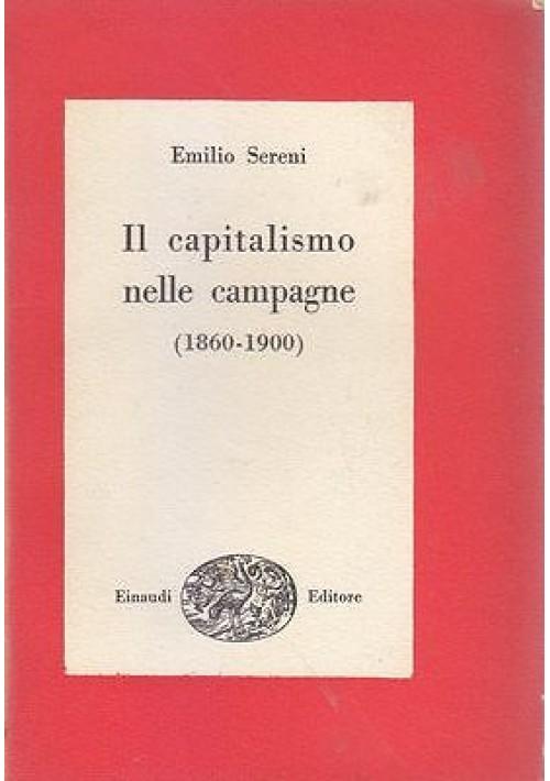 IL CAPITALISMO NELLE CAMPAGNE (1860 1900) di Emilio Sereni 1947 Einaudi Editore
