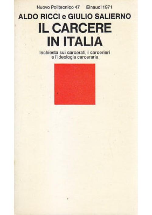 IL CARCERE IN ITALIA Aldo Ricci Giulio Salierno 1971 Einaudi nuovo politecnico