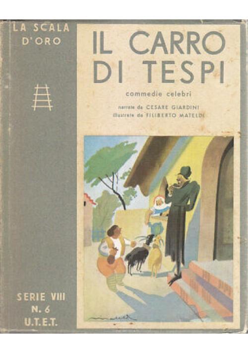 IL CARRO DI TESPI commedie celebri Cesare Giardini 1952 UTET scala d'oro Mateldi
