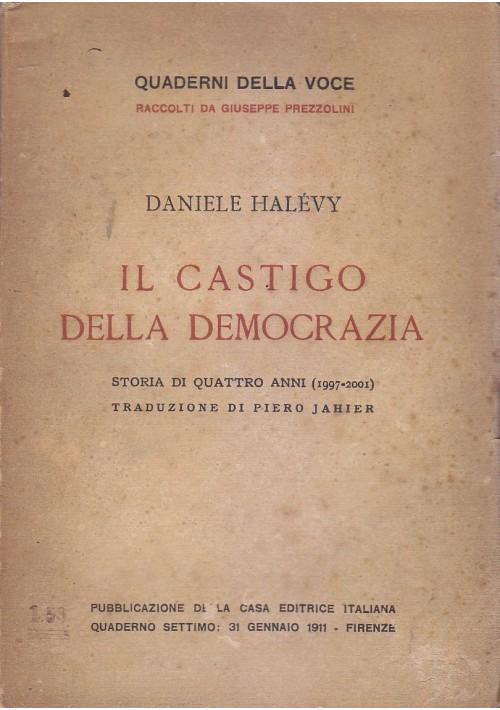 IL CASTIGO DELLA DEMOCRAZIA Daniele Halevy 1911 quaderni della voce Prezzolini *