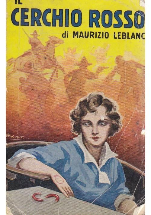 IL CERCHIO ROSSO di Maurizio Leblanc 1933  Sonzogno I edizione