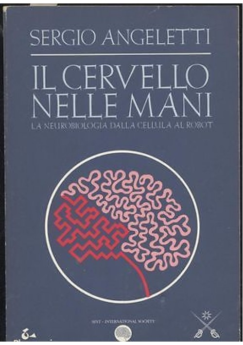 IL CERVELLO NELLE MANI Di Sergio Angeletti.1995 LONGANESI 151 pagg. disegni b/n