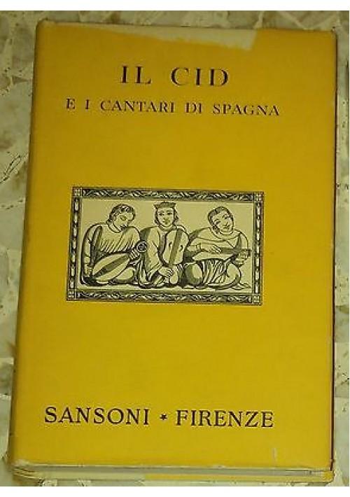 IL CID E I CANTARI DI SPAGNA - Sansoni Firenze 1957