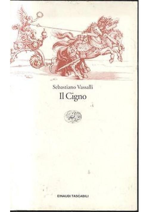 IL CIGNO di Sebastiano Vassalli - Einaudi tascabili 1999