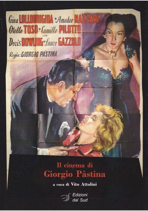IL CINEMA DI GIORGIO PASTINA a cura di Vito Attolini - Edizioni dal Sud 2014