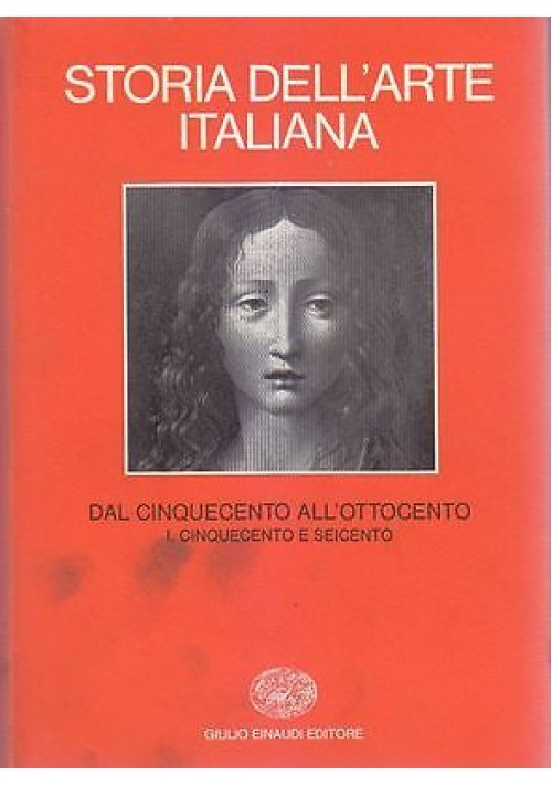 IL CINQUECENTO E SEICENTO VOL 6 parte I STORIA DELL ARTE ITALIANA EINAUDI 1981 *