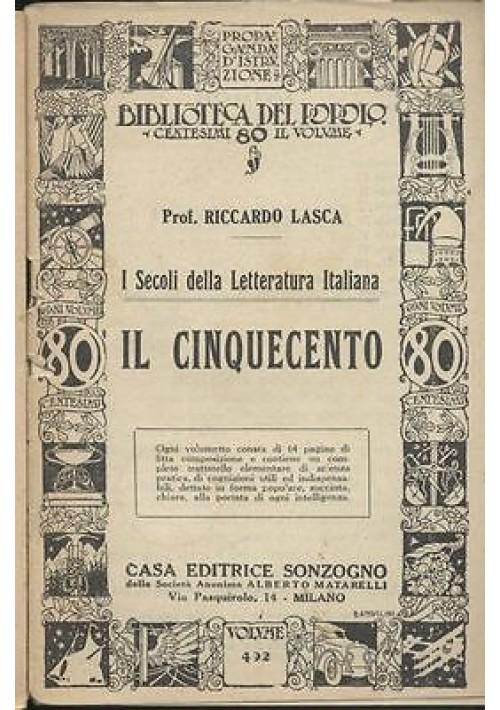 IL CINQUECENTO - i secoli della letteratura italiana di Riccardo Lasca - 1934