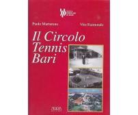 IL CIRCOLO TENNIS BARI di Paolo Marturano e Vito Raimondo Mario Adda Editore 200