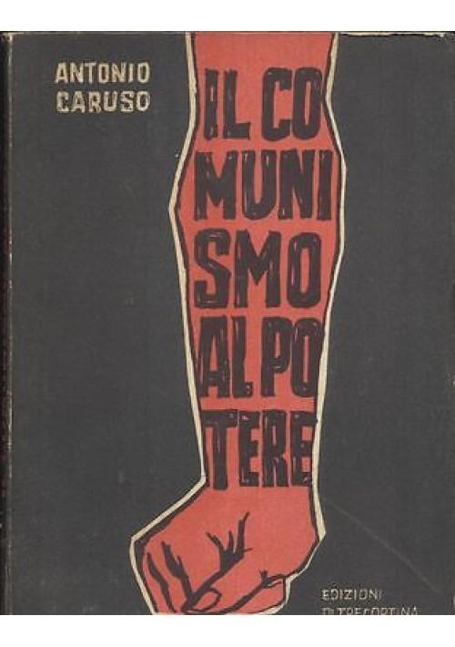 IL COMUNISMO AL POTERE di Antonio Caruso 1964 Oltrecortina Edizioni
