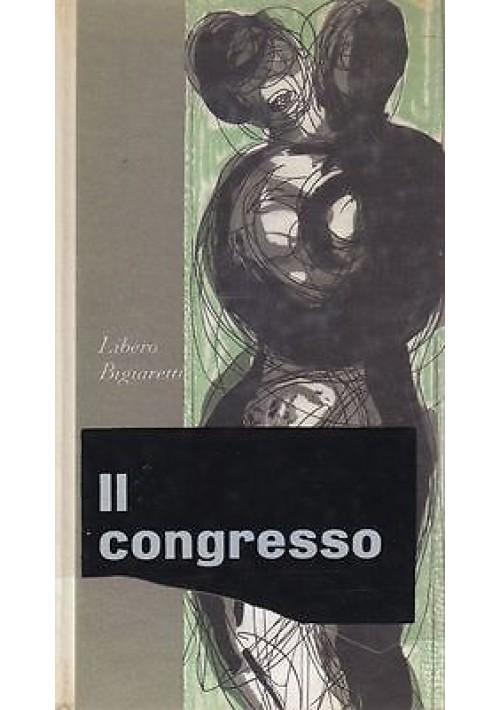 IL CONGRESSO di Libero Bigiaretti 1963 Bompiani I edizione