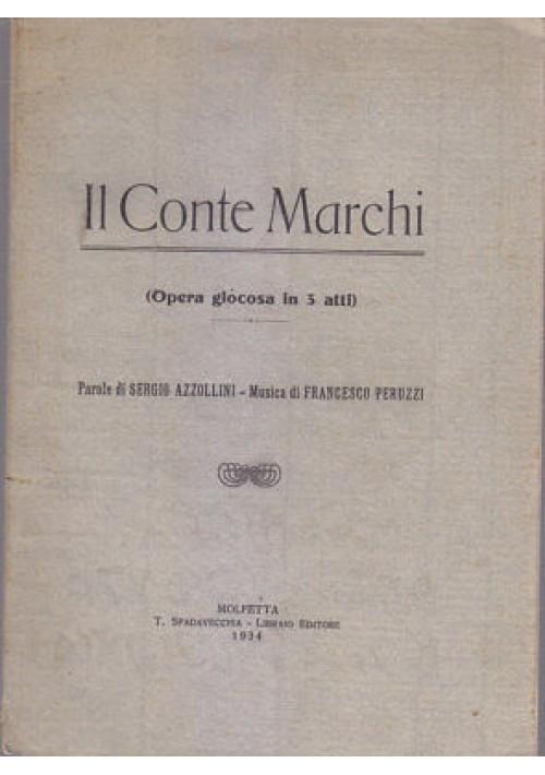 IL CONTE MARCHI Opera 3 Atti Autografo Sergio Azzollini 1934 Molfetta libretto*