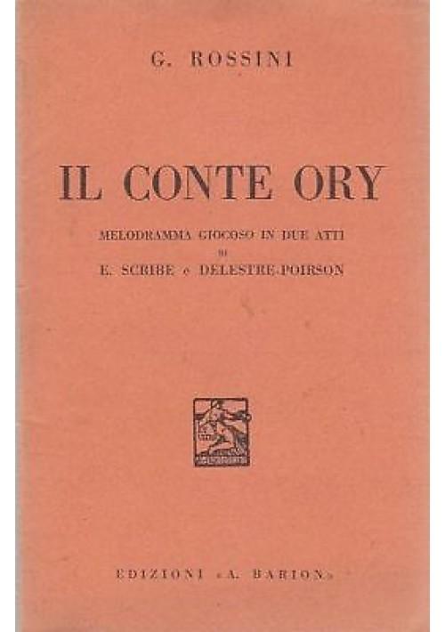 IL CONTE ORY di Rossini libretto d'opera di Scribe e Poirson 1935 Barion LIRICA