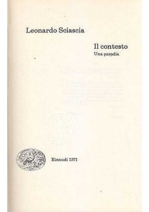 IL CONTESTO  UNA PARODIA di Leonardo Sciascia - Einaudi I edizione 1971