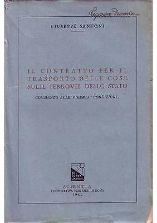 IL CONTRATTO PER IL TRASPORTO DELLE COSE SULLE FERROVIE DELLO STATO di  Santoni