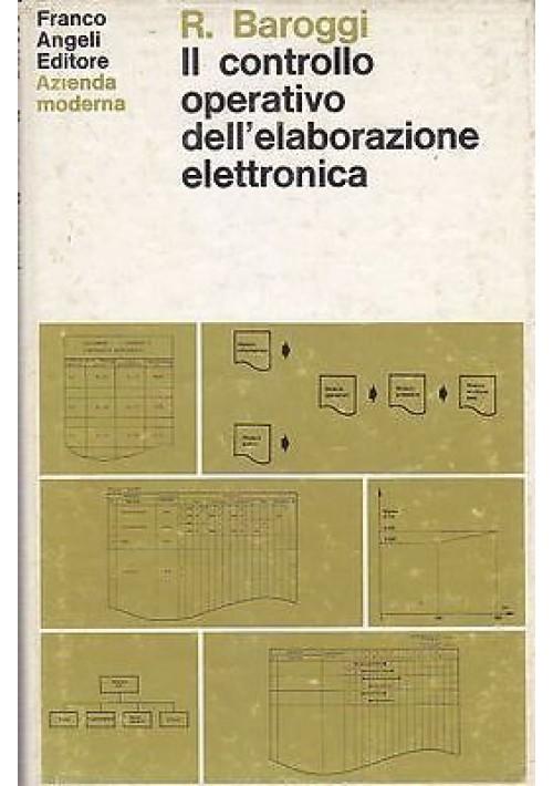 IL CONTROLLO OPERATIVO DELL'ELABORAZIONE ELETTRONICA di R. Baroggi - 1971