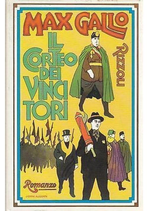 IL CORTEO DEI VINCITORI di Max Gallo - Rizzoli editore I prima edizione 1973