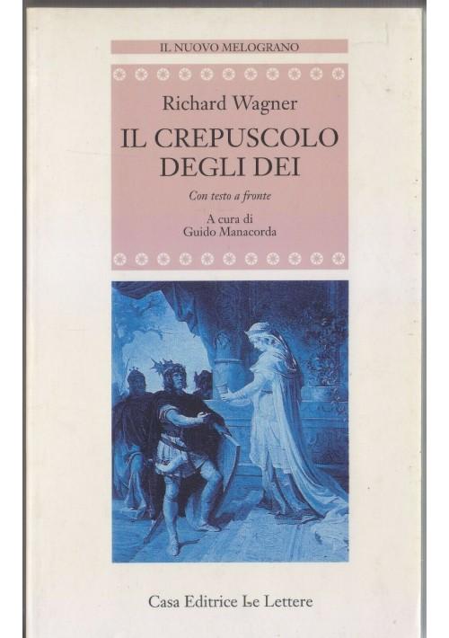 IL CREPUSCOLO DEGLI DEI Richard Wagner 1996 Le lettere CON TESTO A FRONTE