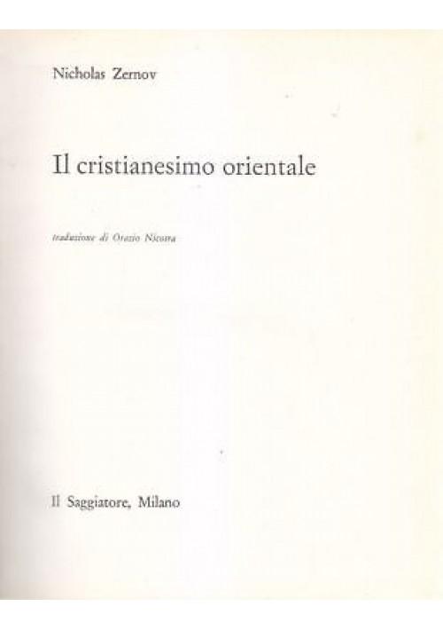 IL CRISTIANESIMO ORIENTALE di Nicholas Zernov 1961 Il Saggiatore