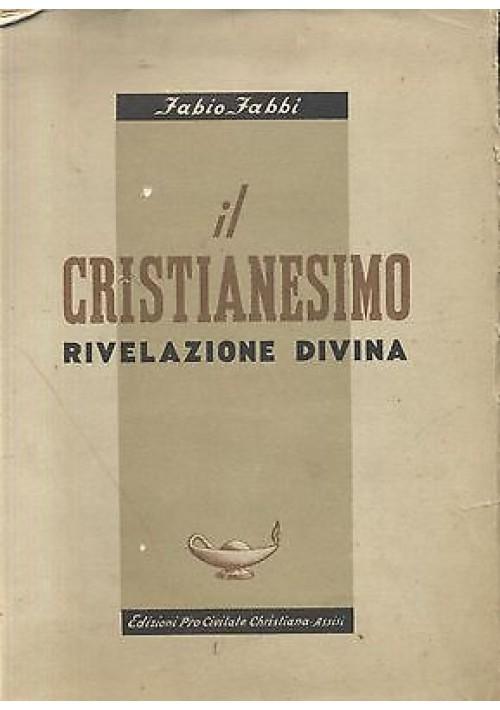 IL CRISTIANESIMO Rivelazione divina  di  Fabio Fabbi