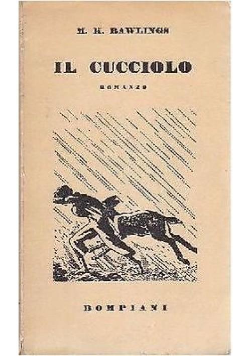 IL CUCCIOLO di Marjorie Kinnan Rawlings 1940  Bompiani