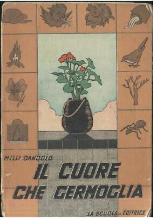 IL CUORE CHE GERMOGLIA di Milli Dandolo 1950 La Scuola racconti VI edizione