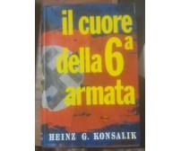 IL CUORE DELLA SESTA ARMATA di Heinz Konsalik 1966 Baldini e Castoldi *