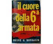 IL CUORE DELLA SESTA ARMATA di Heinz Konsalik 1966 Baldini e Castoldi libro