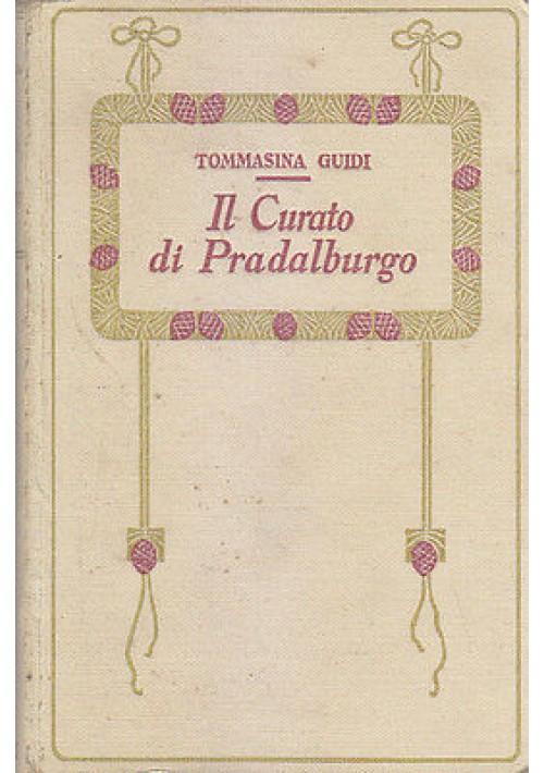 IL CURATO DI PRATALBURGO di Tommasina Guidi - Salani Editore, presum. anni '20