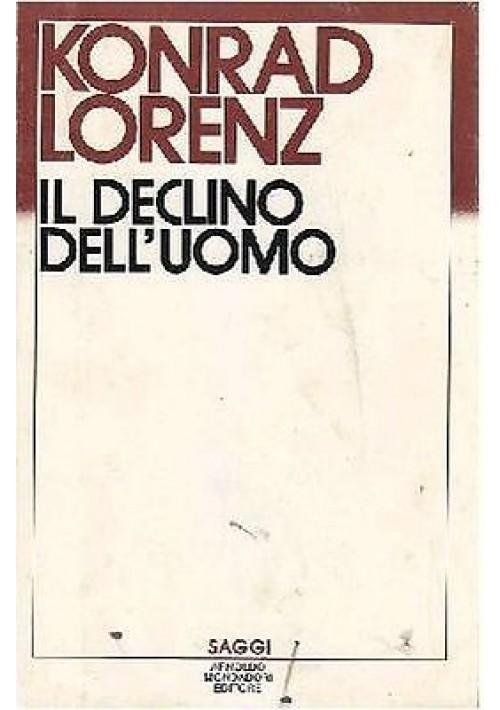IL DECLINO DELL'UOMO di Konrad Lorenz - Mondadori editore collana saggi 1984