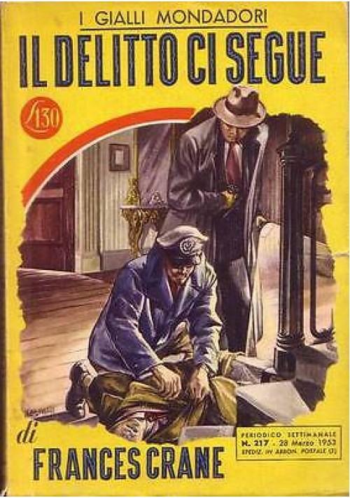 IL DELITTO CI SEGUE di Frances Crane - Mondadori prima I edizione 1953