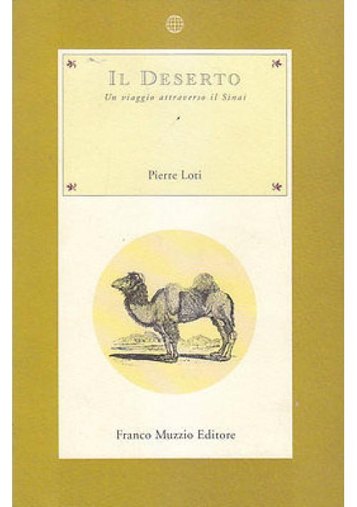 IL DESERTO Un viaggio attraverso il Sinai di Pierre Loti - Muzzio editore 1993