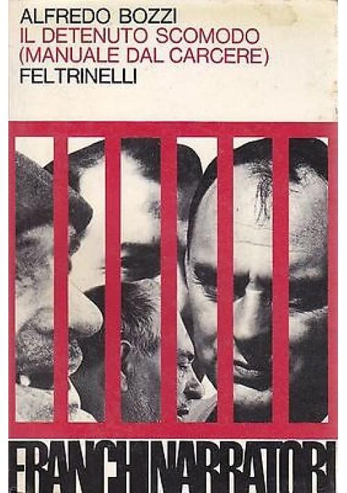 IL DETENUTO SCOMODO (MANUALE DAL CARCERE) di Alfredo Bozzi PRIMA EDIZIONE 1972
